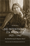 Die Intentionen Ita Wegmans 1925 - 1943